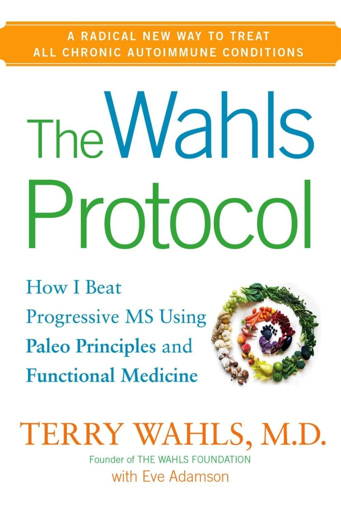 The Wahls Protocol by Terry Wahls, MD