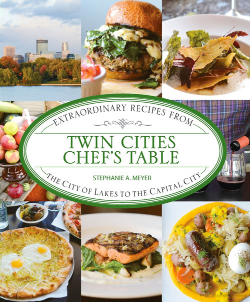 Twin Cities Chef's Table by Stephanie A. Meyer